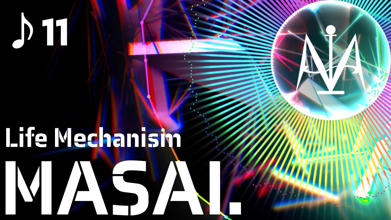 【#11】Life Mechanism/MASAI.