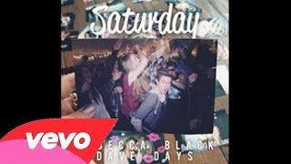Rebecca Black - Saturday ft. Dave Days (Audio)