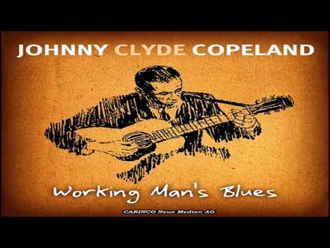 JOHNNY CLYDE COPELAND - Working Man's Blues
