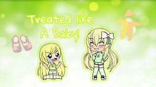 Treated like a Baby! [Gacha life] Mini Movie