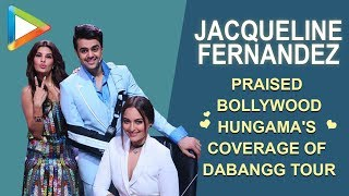 Jacqueline, Sonakshi, Manish Praise Bollywood Hungama's coverage of Dabangg Reloaded Tour