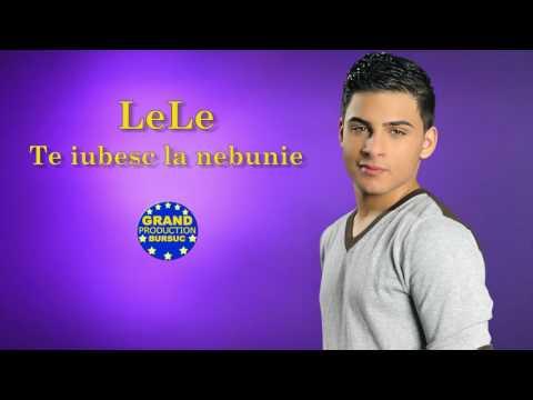 LeLe - Te iubesc la nebunie (Official Track)
