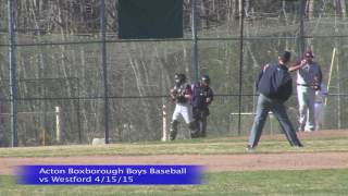 Acton Boxborough Boys Baseball vs Westford 4/15/15
