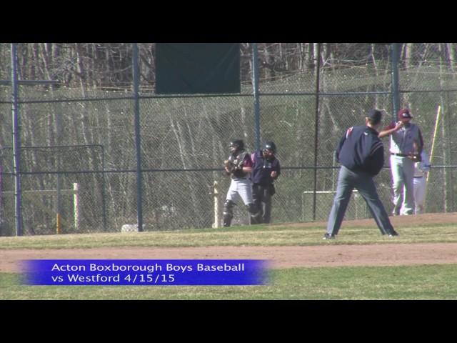 Acton Boxborough Boys Baseball vs Westford 4/15/15