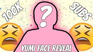 Yumi Face REVEAL!!! (100k Special)