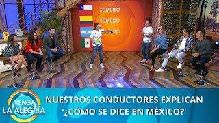 ¡Descubre cómo se habla en México! | Programa del 24 de enero de 2020 PARTE 1 | Venga La Alegría