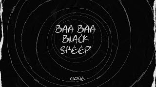 Alone. - Baa Baa Black Sheep (Official Lyric Video)