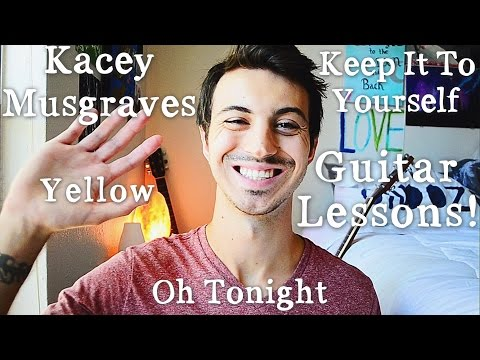 Kacey Musgraves Guitar Lessons! // Keep It To Yourself, Yellow, and Oh Tonight!