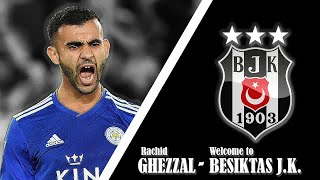 Rachid Ghezzal - Welcome to Beşiktaş - Amazing Goals & Assists | 2015-2020