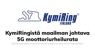 KymiRingistä maailman johtava 5G moottoriurheilurata