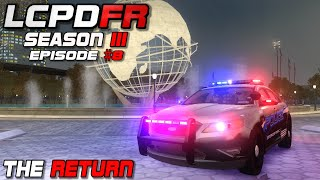 "LCPDFR Season III [Episode #8] ""The Return"""