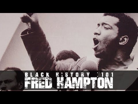 Black History 101 : Fred Hampton of the Black Panther Party
