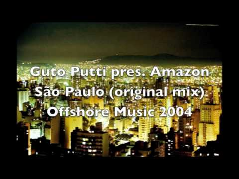 Guto Putti pres. Amazon - São Paulo (original mix) Offshore Music 2004 - Switzerland