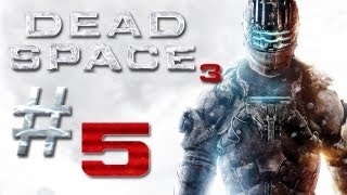 Dead Space 3 Gameplay #5 - Let