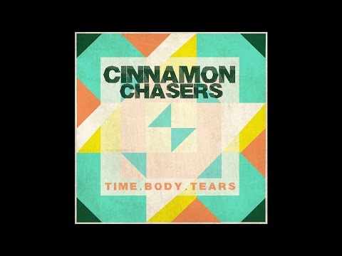 Cinnamon Chasers - Time.Body.Tears (2013) [Full Album]