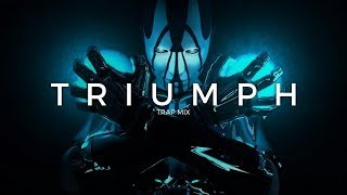 Triumph | A Trap Music Mix