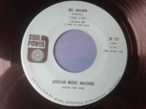 AFRICAN MUSIC MACHINE - MR BROWN - SOUL POWER