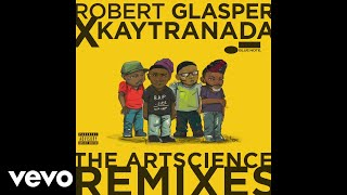 Robert Glasper Experiment - Thinkin Bout You (KAYTRANADA Remix/Audio) ft. Talib Kweli