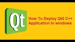 How Deploy Qt5 C++ Applications In Windows