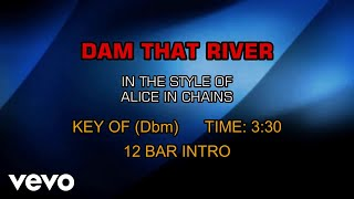 Alice In Chains - Dam That River (Karaoke)