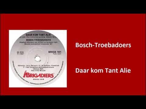 Download Bosch-Troebadoers - Daar kom Tant Alie