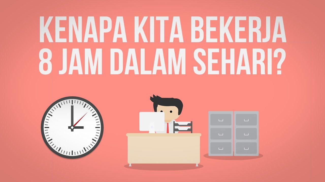 Mengapa Kita Bekerja 8 Jam Dalam Sehari?