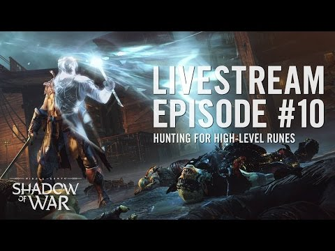 Shadow of War: Livestream Episode #10 | May 12, 2017