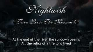 Nightwish - Turn Loose The Mermaids (With Lyrics)