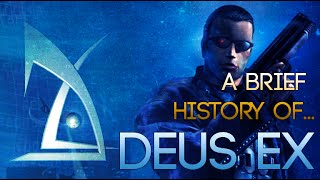 A Brief History of... Deus Ex