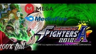 Como Descargar e Instalar The King Of Fighters-AF 2012 Para Android Full Gratis todo desbloqueado