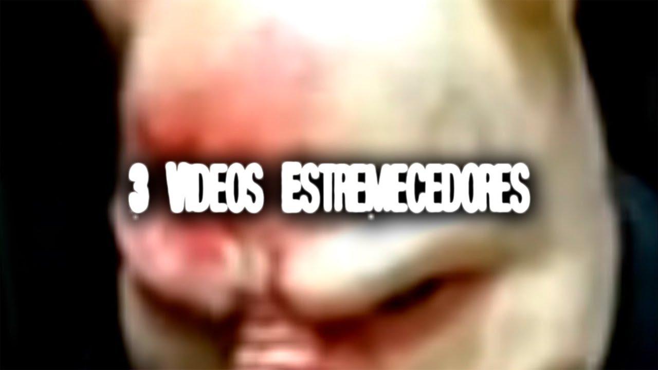 Download 3 videos estremecedores