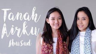 Tanah Airku (Ibu Sud) ft. Carol Kuswanto
