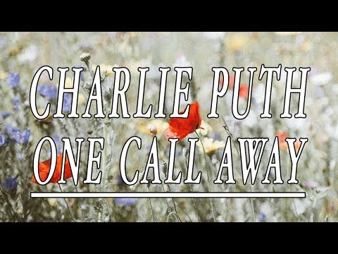 Download One Call Away By Charlie Putt W Lyrics Created By Zairah