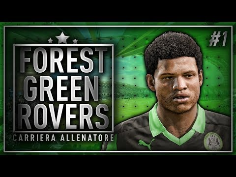 FIFA 18 - CARRIERA ALLENATORE FOREST GREEN ROVERS #1 - COMINCIA LA SCALATA!