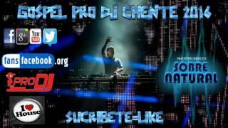 Electro pop cristiano 2016 lo mejor para toda la juventud cristiana By dj chente el original