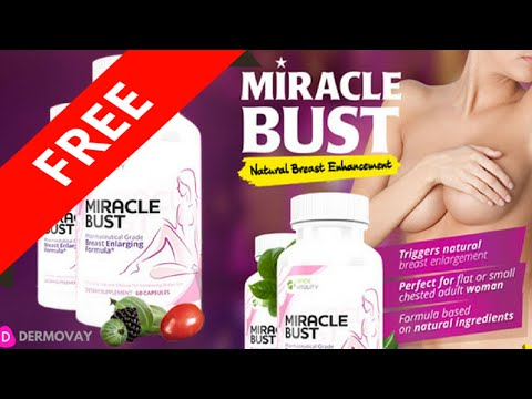 Miracle Bust Pills Review - Miracle Bust Truth Exposed - Natural Breast Enhancement Review