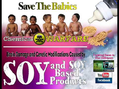 Murdering The Minds of Babies with (SOY, GMO's and MSG)