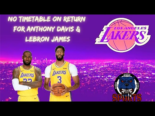 Los Angeles Lakers | Injury Update For Anthony Davis & Lebron James