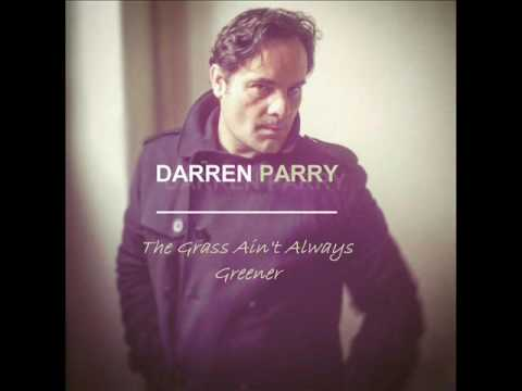 "Darren Parry - ""The Grass Ain't Always Greener"" (full official audio)"