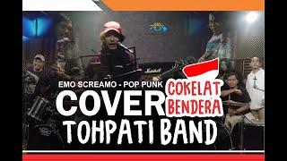 COKELAT BENDERA COVER TOHPATI BAND EMO SCREAMO POP PUNK