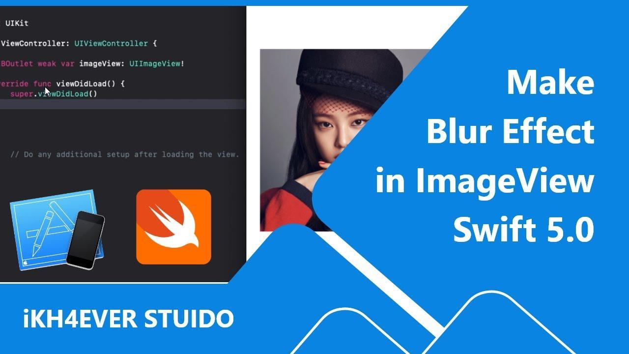 ios swift tutorial: ios blur imageview programmatically swift 5 0 (iOS Blur  Effect) in 2019