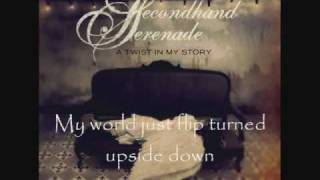 Secondhand Serenade - A Twist In My Story - Lyrics