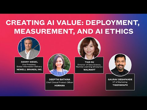 Creating AI Value: Deployment, Measurement, and AI Ethics