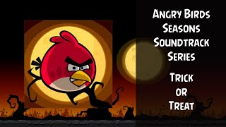 Angry Birds Seasons Soundtrack   S10   Trick or Treat