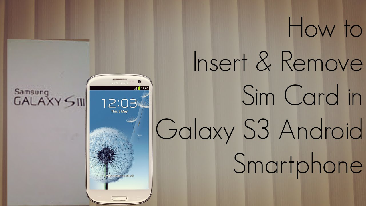 how to take out sim card from iphone 4 how to insert and remove sim card in galaxy s3 android 1510