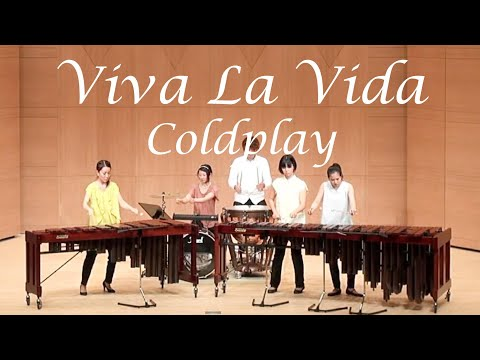 Coldplay / Viva La Vida ~ Marimba & Percussion Ensemble  ♪Remix♪ ~