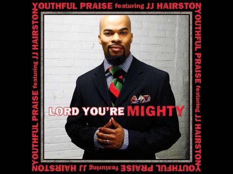 Youthful Praise - Lord You're Mighty...
