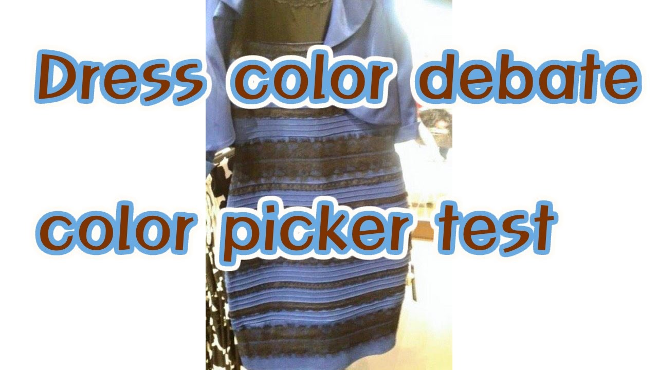 The dress debate color -  Dress Color Debate Color Picker Test