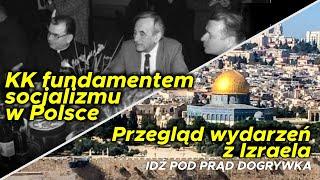 KK fundamentem socjalizmu w Polsce + Przegląd wydarzeń z Izraela. SERWIS INFORMACYJNY 2019.09.13