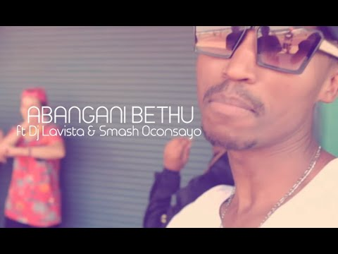 Abangani bethu - Bamnandi abafana ft DJ Lavisto and Smash Oconsayo